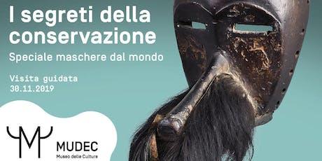 I segreti della conservazione speciale maschere dal mondo biglietti