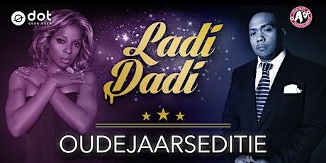 Ladi Dadi Dot Groningen Oudejaarseditie tickets
