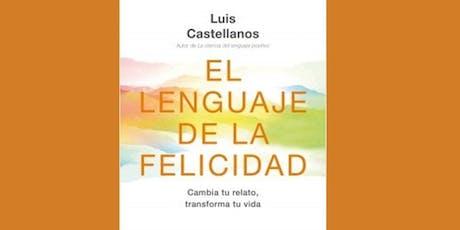 """PRESENTACIÓN DEL LIBRO """"EL LENGUAJE DE LA FELICIDAD"""", DE LUIS CASTELLANOS entradas"""