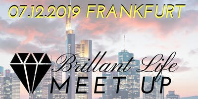 Brillant Life Meet up! Frankfurt