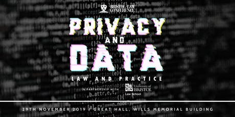 "Bristol Law Conference 2019 - ""Privacy and Data: Law and Policy"" tickets"