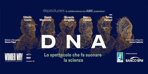 DNA: LO SPETTACOLO CHE FA SUONARE LA SCIENZA