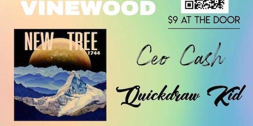 Vinewood, New Tree, CEO Cash, Quickdraw Kid