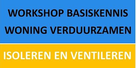 Workshop basiskennis woningverduurzamen door Stad Aardgasvrij tickets
