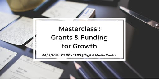 Masterclass : Grants and Funding for Growth