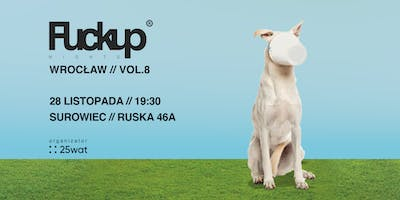 Fuckup Nights Wroclaw vol.8