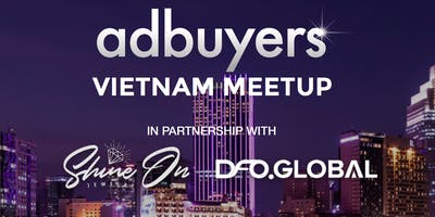 AD BUYERS VIETNAM MEETUP 2019