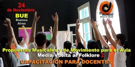 MEDIA VUELTA AL FOLKLORE 2: Música y Movimiento para el aula entradas
