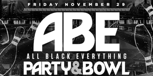 ABE All Black Everything Black Friday Party & Bowl Edition