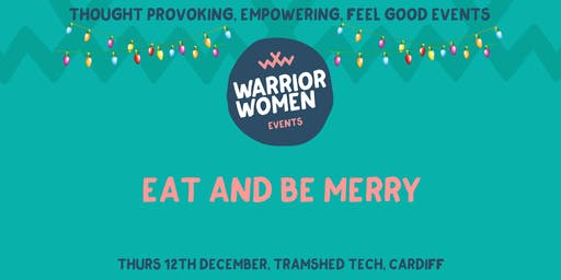 Warrior Women Events | Eat and Be Merry