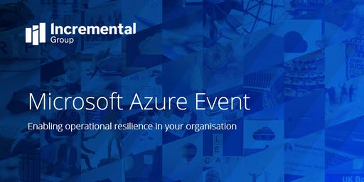 Microsoft Azure event: enable operational resilience in your organisation