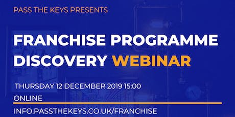 Franchise Programme Discovery Webinar tickets