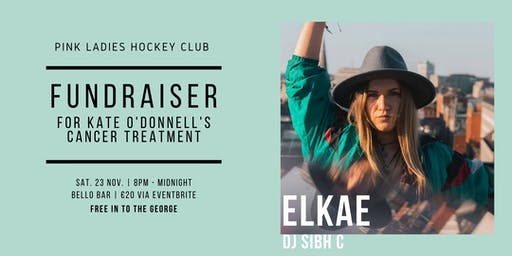 ELKAE & DJ Sibh C | Fundraiser for Kate O'Donnell | 23rd November 2019