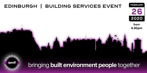 Specifi Edinburgh - BUILDING SERVICES EVENT
