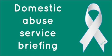 Domestic abuse service briefing tickets