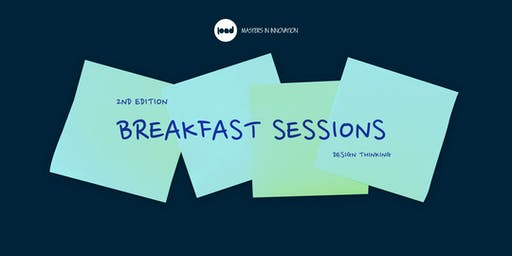 Design Thinking / Breakfast Sessions by Load #2