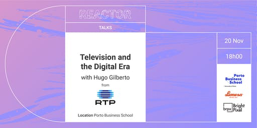 REACTOR TALK: Television and the Digital Era