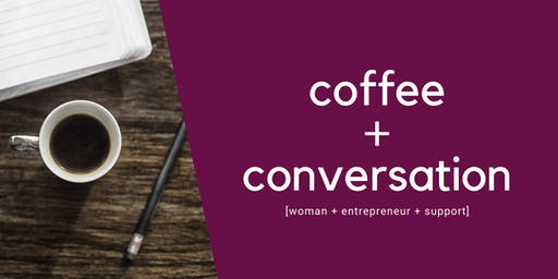 Coffee + Conversation: Networking for Women