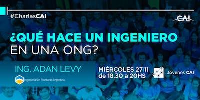 Charla Adán Levy/Qué hace un ingeniero en… Una ONG?