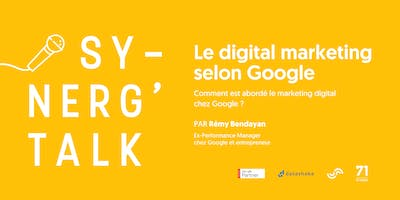 Synerg'talk - Digital Marketing according to Google