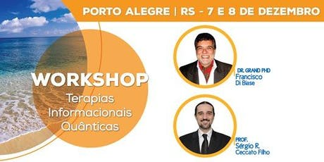 Porto Alegre/RS- WORKSHOP - TERAPIAS INFORMACIONAIS QUÂNTICAS ingressos