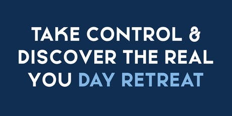 Take control and discover the real you day retreat tickets