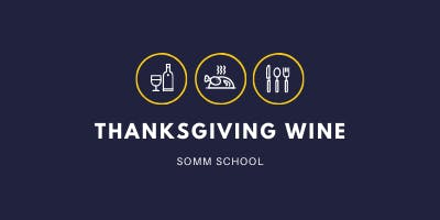 SOMM SCHOOL: Thanksgiving Wines
