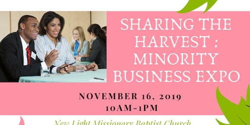 SHARING THE HARVEST : MINORITY BUSINESS EXPO