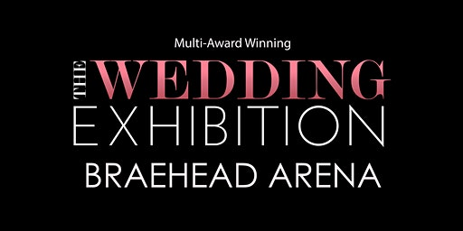 The Wedding Exhibition at Braehead Arena