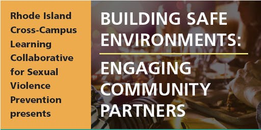 Building Safe Environments: Engaging Community Partners