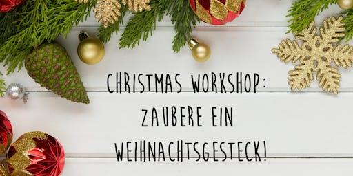 Christmas Workshop - Zaubere ein Weihnachtsgesteck!