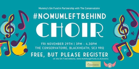 MGF #NOMUMLEFTBEHIND Choir In Partnership With The Conservatoire tickets