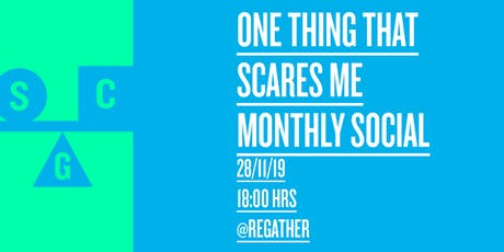 Monthly Social - One Thing that Scares Me November tickets