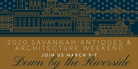 Fourth Annual Savannah Antiques & Architecture Weekend tickets