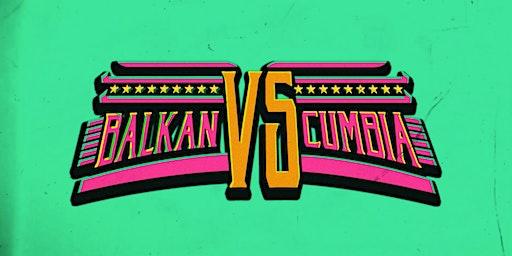 Balkan vs. Cumbia
