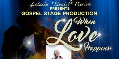 """When Love Happens"" Gospel Stage Production"