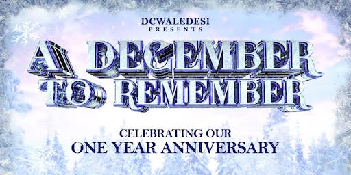 """DCWaleDesi presents """"A December to Remember"""""""