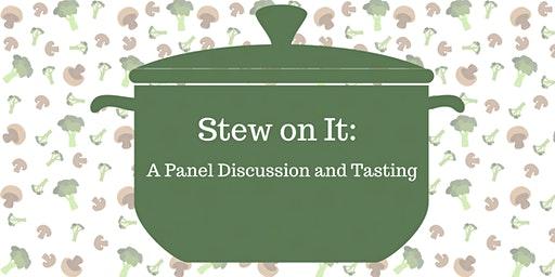 Stew on It: A Panel Discussion and Tasting