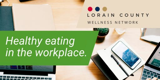Lorain County Wellness Network: Healthy eating in the workplace