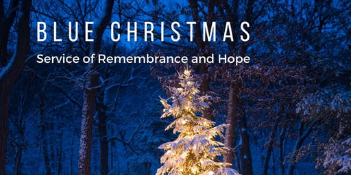 Blue Christmas - Service of Remembrance and Hope