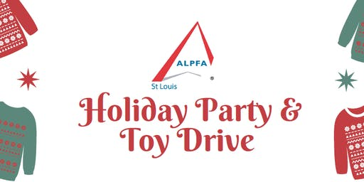 ALPFA  St. Louis Holiday Party & Toy Drive Sponsored by Edward Jones