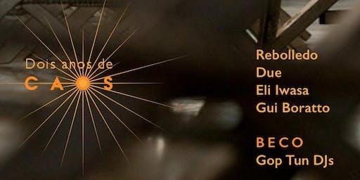 Caos 2 anos c/ Rebolledo, Gui Boratto e Gop Tun DJs