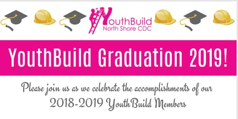 YouthBuild North Shore CDC Graduation!