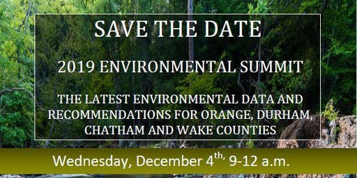 2019 ENVIRONMENTAL SUMMIT: THE LATEST ENVIRONMENTAL DATA AND RECOMMENDATIONS FOR ORANGE, DURHAM, CHATHAM AND WAKE COUNTIES
