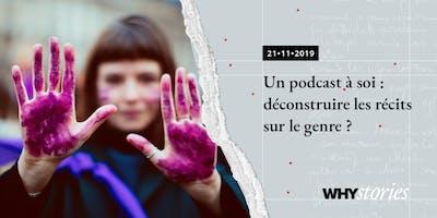 Un podcast à soi : déconstruire les récits sur le genre ?