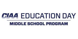 WAITING LIST: 2020 CIAA Education Day - Middle School...