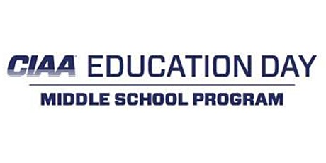 WAITING LIST: 2020 CIAA Education Day - Middle School Program (MSP) tickets
