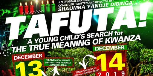 Tafuta! A Young Child's Search for the True Meaning of Kwanzaa!
