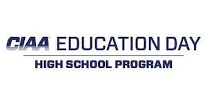 WAITING LIST: 2020 CIAA Education Day - High School...