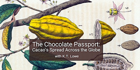The Chocolate Passport, 1550-1850: Cacao's Spread Across the Globe tickets